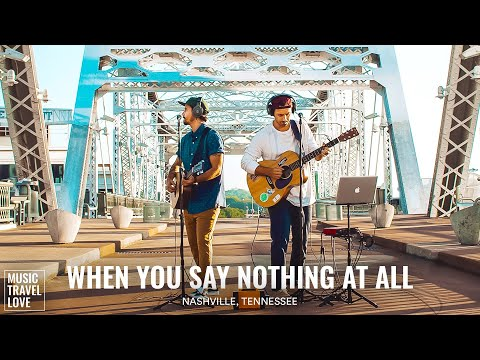 When You Say Nothing At All (Cover) Music Travel Love (Official Video) youtube downloader
