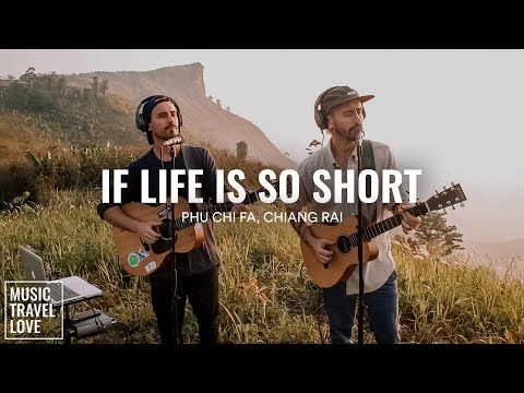 If Life Is So Short (The Moffatts Cover) Music Travel Love (Phu Chi Fa, Thailand) youtube downloader