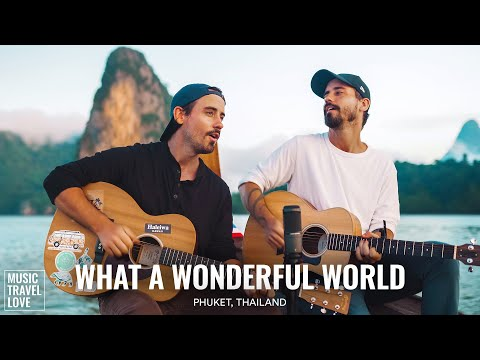 What A Wonderful World - Music Travel Love (Phuket, Thailand) (Sam Cooke Acoustic Cover) youtube downloader